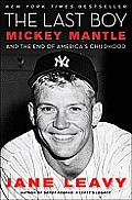The Last Boy: Mickey Mantle and the End of America's Childhood Cover