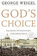 God's Choice: Pope Benedict XVI and the Future of the Catholic Church (Large Print)