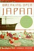 Breaking Open Japan Commodore Perry Lord Abe & American Imperialism in 1853