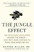 Jungle Effect The Healthiest Diets from Around the World Why They Work & How to Bring Them Home