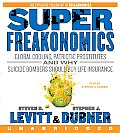 Superfreakonomics: Global Cooling, Patriotic Prostitutes and Why Suicide Bombers Should Buy Life Insurance (Abridged) Cover