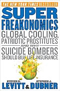Superfreakonomics Global Cooling Patriotic Prostitutes & Why Suicide Bombers Should Buy Life Insurance