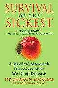 Survival of the Sickest A Medical Maverick Discovers Why We Need Disease