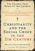 Christianity & the Social Crisis in the 21st Century The Classic That Woke Up the Church
