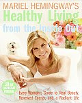 Mariel Hemingway's Healthy Living from the Inside Out: Every Woman's Guide to Real Beauty, Renewed Energy, and a Radiant Life Cover