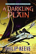 Predator Cities 04 Darkling Plain Hungry City Chronicles
