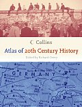 Collins Atlas of 20TH Century History (06 Edition)