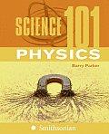 Science 101: Physics