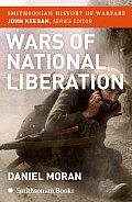 Wars of National Liberation (Smithsonian History of Warfare)