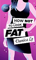 How Not to Look Fat Cover