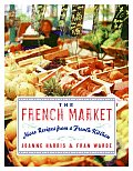 The French Market: More Recipes from a French Kitchen Cover