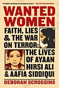 Wanted Women: Faith, Lies, and the War on Terror: The Lives of Ayaan Hirsi Ali and Aafia Siddiqui Cover