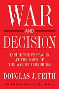 War & Decision Inside the Pentagon at the Dawn of the War on Terrorism
