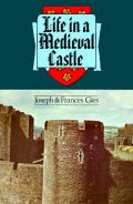 Life in a Medieval Castle (Harper Colophon Books)