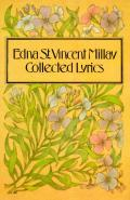 Collected Lyrics Of Edna St Vincent Millay