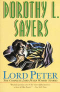 Lord Peter A Collection of All the Lord Peter Wimsey Stories