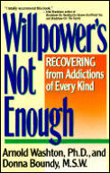Willpower Is Not Enough Understanding & Overcoming Addiction & Compulsion