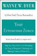 Your Erroneous Zones: Step-By-Step Advice for Escaping the Trap of Negative Thinking and Taking Control of Your Life Cover