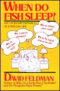 When Do Fish Sleep & Other Imponderables