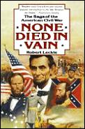 None Died in Vain The Saga of the American Civil War