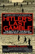 Hitlers Last Gamble The Battle of the Bulge December 1944 January 1945
