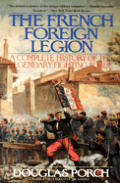 French Foreign Legion A Complete History