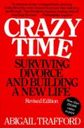 Crazy Time Surviving Divorce & Building a New Life Revised Edition