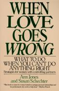 When Love Goes Wrong What to Do When You Cant Do Anything Right