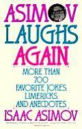 Asimov Laughs Again More Than 700 Jokes Limericks & Anecdotes