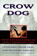 Crow Dog : Four Generations of Sioux Medicine Men (95 Edition)