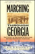 Marching Through Georgia: The Story of Soldiers and Civilians During Sherman's Campaign Cover