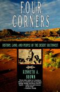 Four Corners : History, Land, and People of the Desert Southwest (95 Edition)