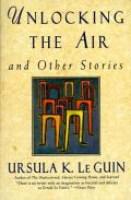 Unlocking The Air & Other Stories