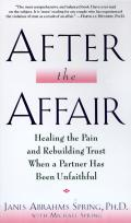 After the Affair Healing the Pain & Rebuilding Trust When a Partner Has Been Unfaithful