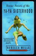 Divine Secrets Of The Ya Ya Sisterhood