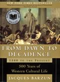 From Dawn to Decadence: 500 Years of Western Cultural Life 1500 to the Present Cover