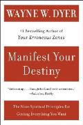 Manifest Your Destiny: Nine Spiritual Principles for Getting Everything You Want, the Cover