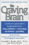 The Craving Brain: A Bold New Approach to Breaking Free from *Drug Addiction *Overeating *Alcoholism *Gambling Cover