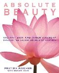 Absolute Beauty Radiant Skin & Inner Harmony Through the Ancient Secrets of Ayurveda