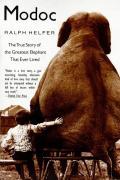 Modoc: The True Story of the Greatest Elephant That Ever Lived Cover