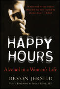 Happy Hours : Alcohol in a Woman's Life (01 Edition)