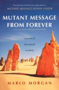 Mutant Message from Forever A Novel of Aboriginal Wisdom