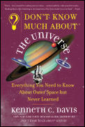 Don't Know Much about the Universe: Everything You Need to Know about Outer Space But Never Learned (Don't Know Much About...)