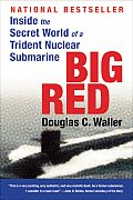 Big Red Inside the Secret World of a Trident Nuclear Submarine