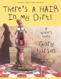 There's a Hair in My Dirt!: A Worm's Story Cover