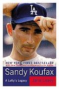 Sandy Koufax A Leftys Legacy