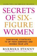 Secrets of Six Figure Women Surprising Strategies to Up Your Earnings & Change Your Life