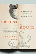 Proust and the Squid: The Story and Science of the Reading Brain Cover