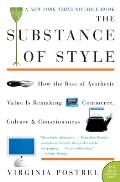 Substance of Style How the Rise of Aesthetic Value Is Remaking Commerce Culture & Consciousness