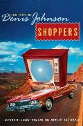 Shoppers: Two Plays by Denis Johnson